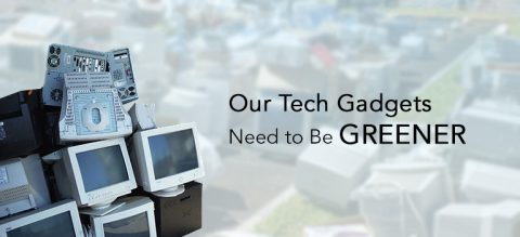 Our-Tech-Gadgets-Need-to-Be-Greener